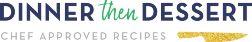 Dinner, then Dessert, Inc. - Chef Approved Recipes
